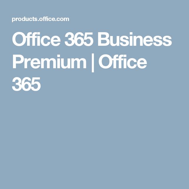 Office 365 Business Premium   Office 365