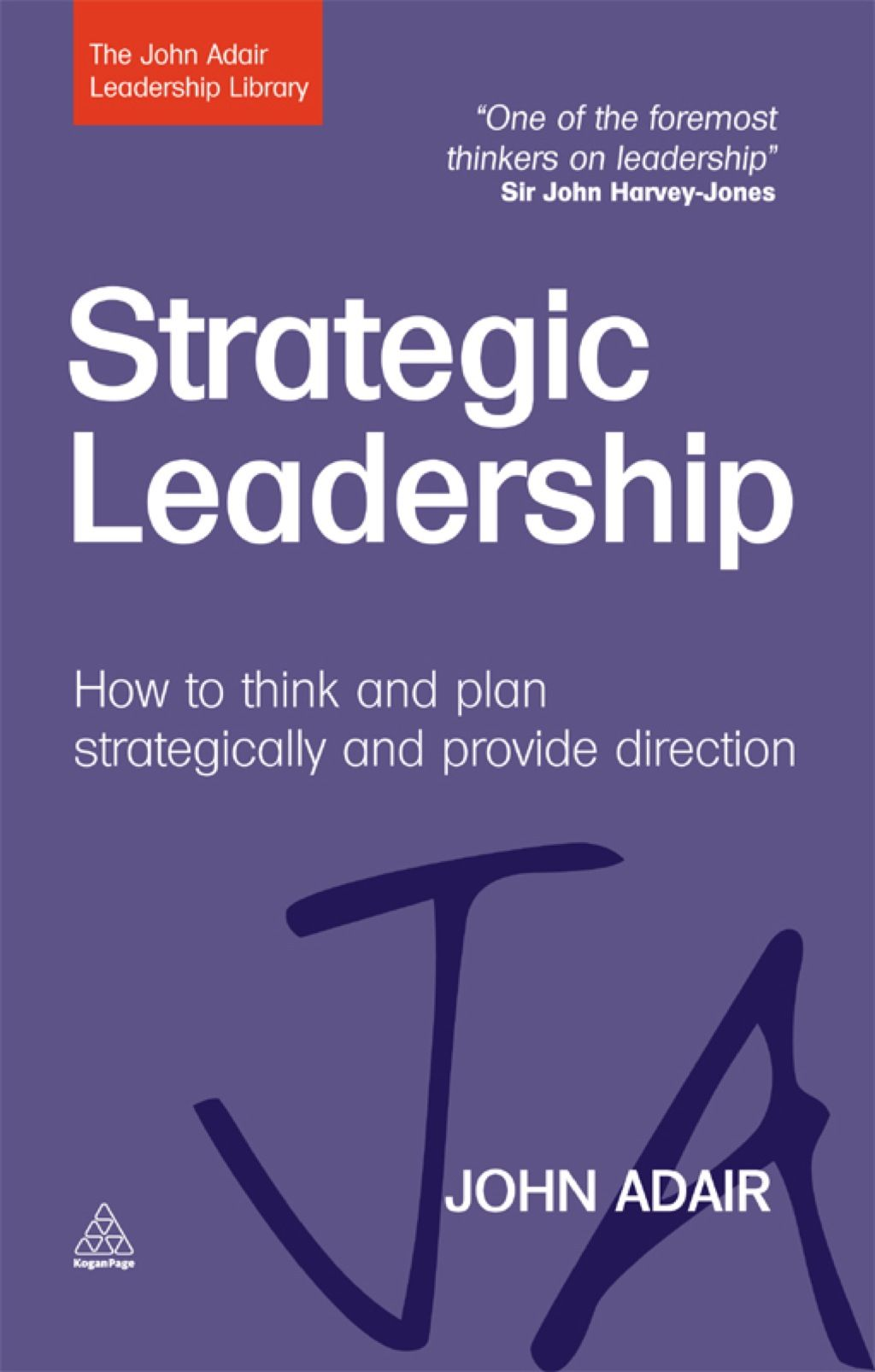 Strategic Leadership How to Think and Plan Strategically
