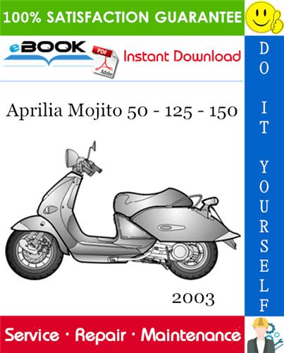 2003 Aprilia Mojito 50 125 150 Motorcycle Service Repair Manual In 2020 Aprilia Repair Manuals Mojito