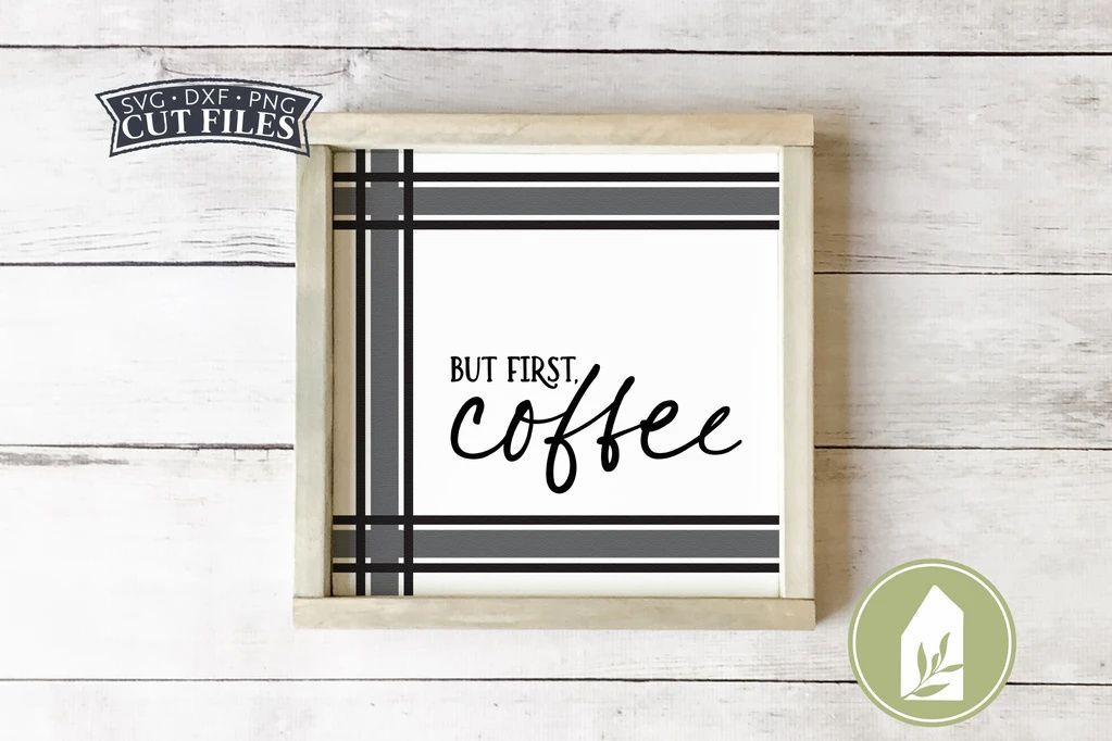 But First Coffee SVG Farmhouse Kitchen Grain Sack SVG in