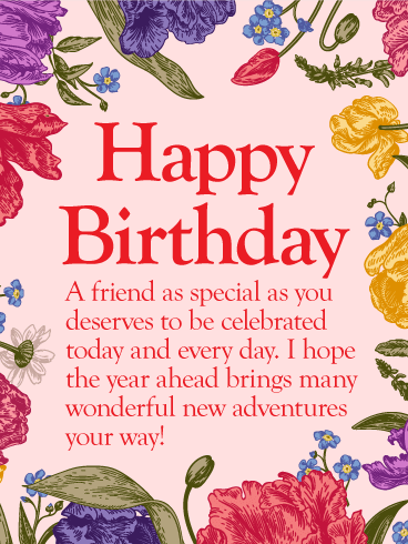 To My Special Friend Happy Birthday Wishes Card Beautiful Flowers