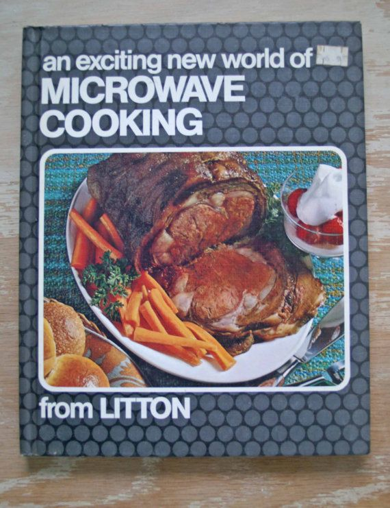 Vintage Cookbook An Exciting New World Of Microwave Cooking From Litton