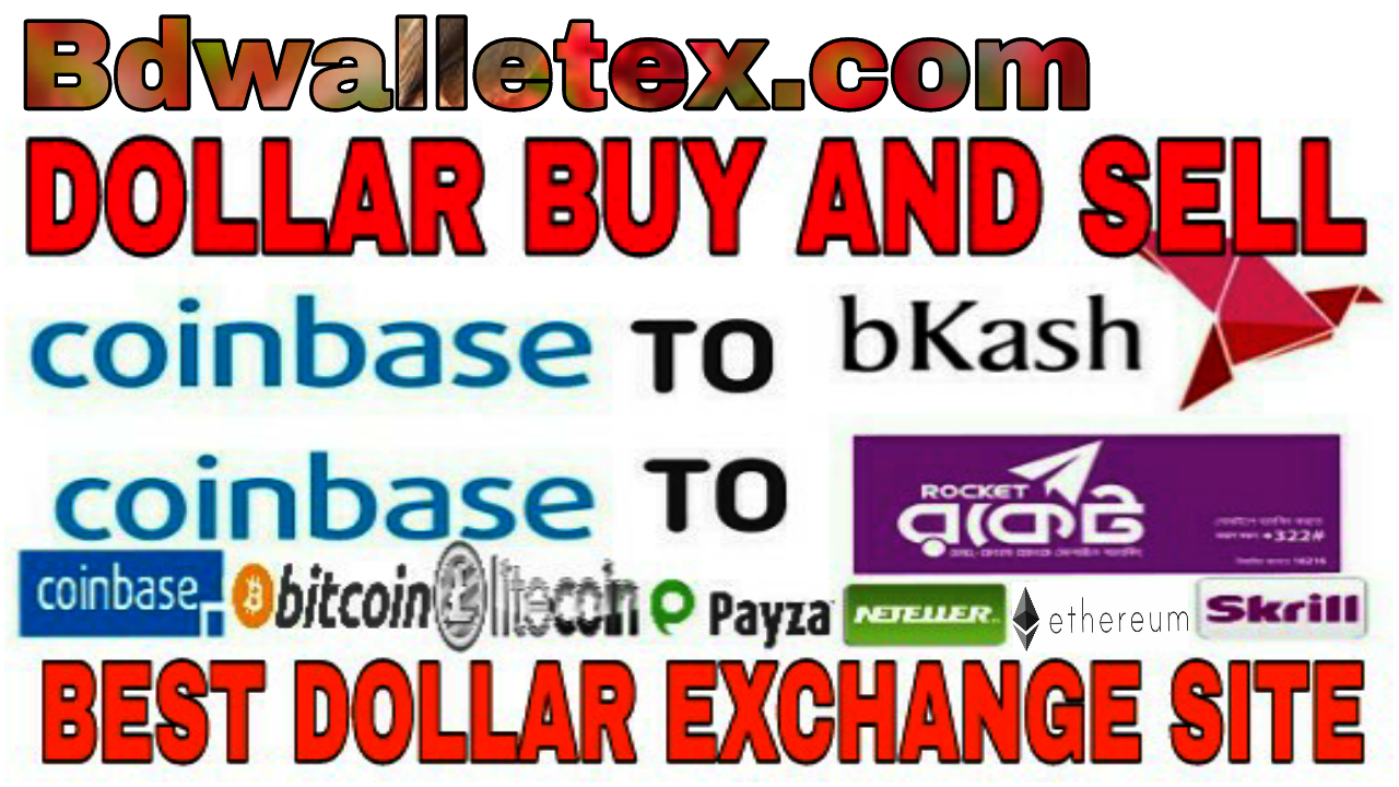 Doller Buy Sell & Exchange BD Wallet ex coinbase to bkash | Apps For