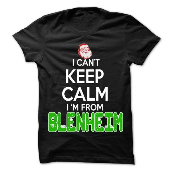 Keep Calm Blenheim... Christmas Time - 99 Cool City Shi - #cool shirt #cool hoodie. MORE ITEMS => https://www.sunfrog.com/LifeStyle/Keep-Calm-Blenheim-Christmas-Time--99-Cool-City-Shirt-.html?id=60505