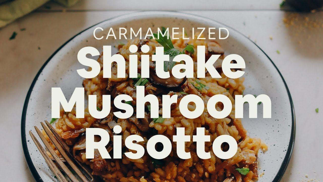 Caramelized Shiitake Mushroom Risotto Minimalist Baker Youtube Mushroom Risotto Stuffed Mushrooms Recipes