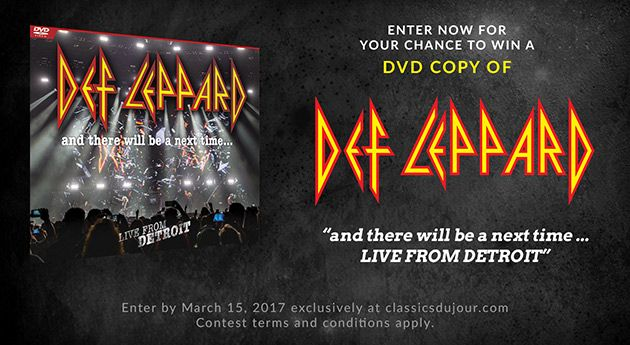 Enter for your chance to win a DVD copy of Def Leppard 'And There Will Be a Next Time… Live from Detroit' | Classics Du Jour