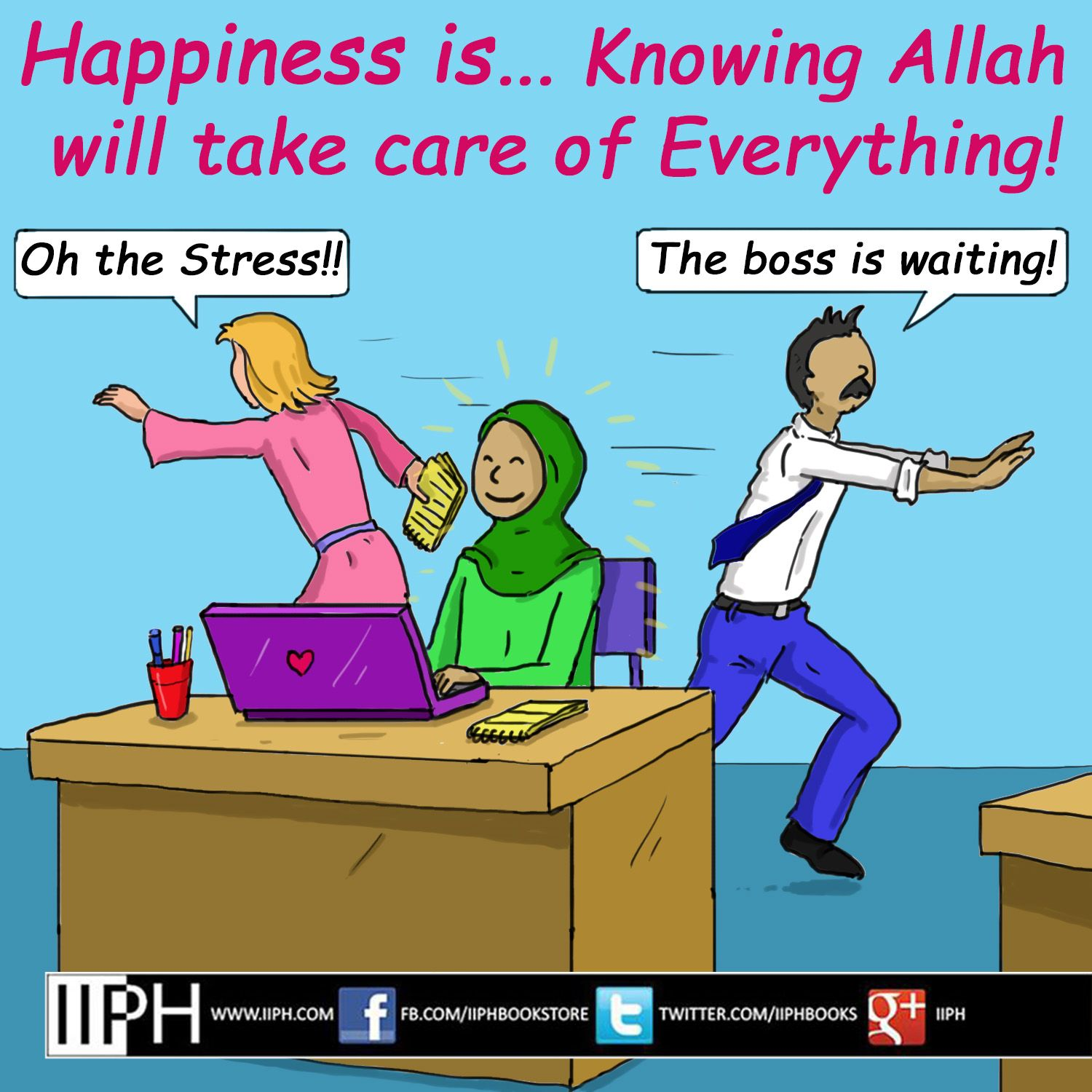 Happiness Is Knowing That Allah Will Take Care Of Everything For