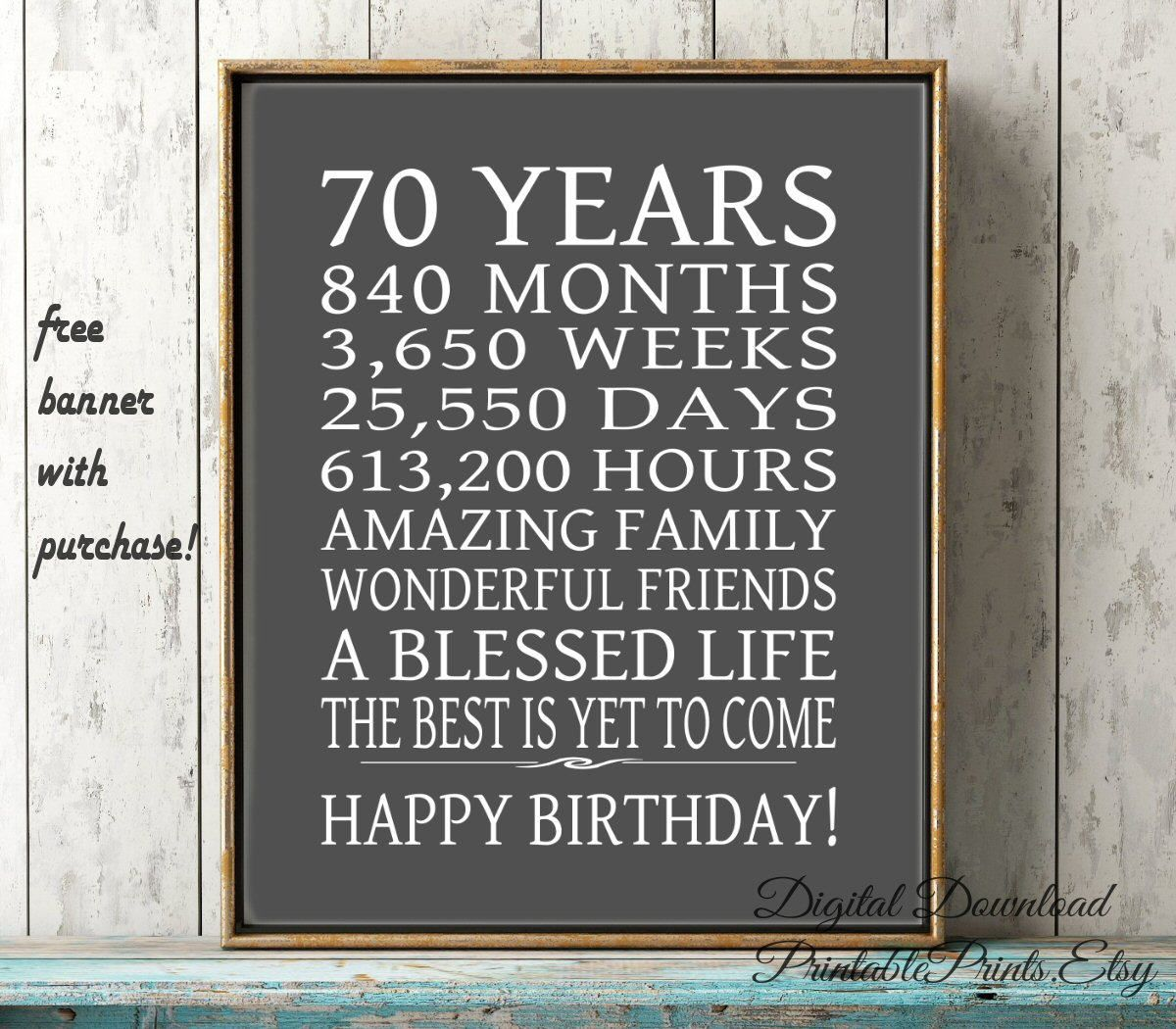 70th Birthday Sign FREE PRINTABLE 70 Year Gift Digital File Instant Download BANNER Best Is Yet To Come Poster By PrintablePrints On Etsy