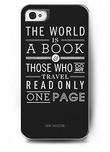 awesome The world is a book those who do not travel read only one page – iPhone 4 / 4s /4G – hard snap on plastic case – Inspirational and motivational life quotes