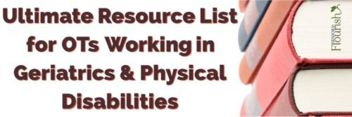 The  BEST resource list for OTs if you are working with geriatrics or phys dys - books, resources, CEUs + more | SeniorsFlourish.com