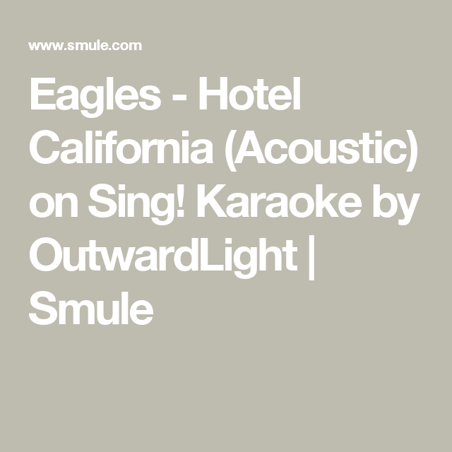 Eagles Hotel California Acoustic On Sing Karaoke By