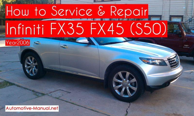 Infiniti FX35 FX45 (S50) Service Repair Manual 2006 ...