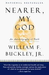 """Nearer, My God"" WFB's autobiography of faith: http://store.nationalreview.com/collections/wfb-books/products/nearer-my-god"