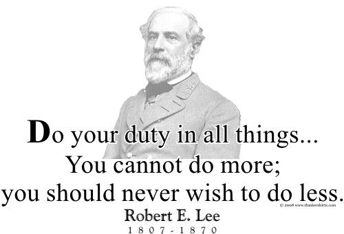 "Robert E Lee Quotes Entrancing Thinkershirts Presents Robert Elee And His Famous Quote ""do"
