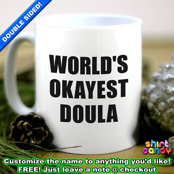 Worlds Okayest Doula Fun Ladies Women Labour Coach Coffee Tea For