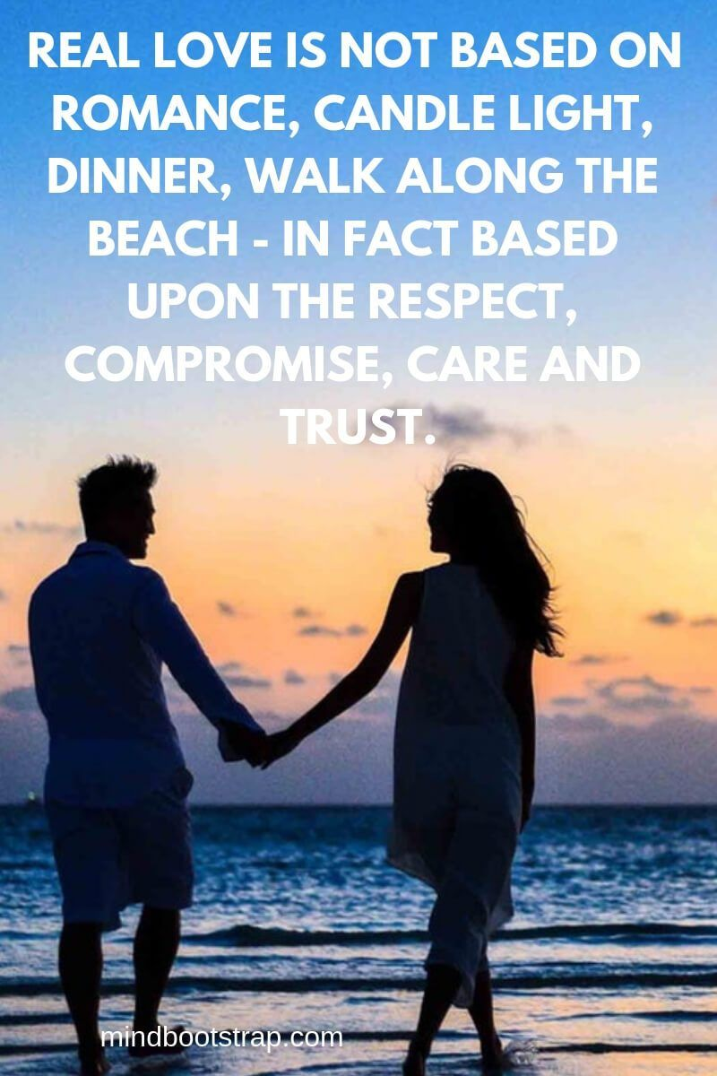True Love Quotes Sayings For Him Or Her Real Love Is Not Based On Romance Candle Light Dinner Caring Quotes For Him L Love You Quotes I Love You Quotes