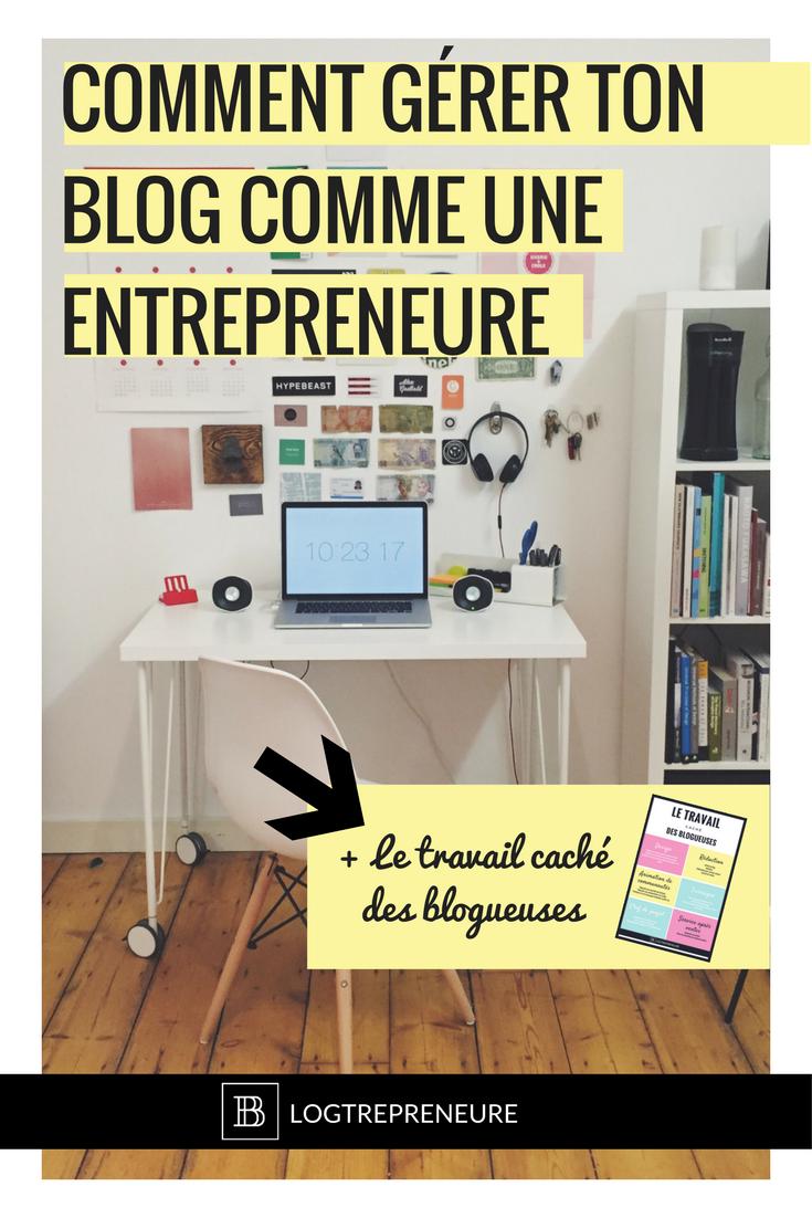 comment g rer ton blog comme une entrepreneure blog blog blogueuse et id e blog. Black Bedroom Furniture Sets. Home Design Ideas