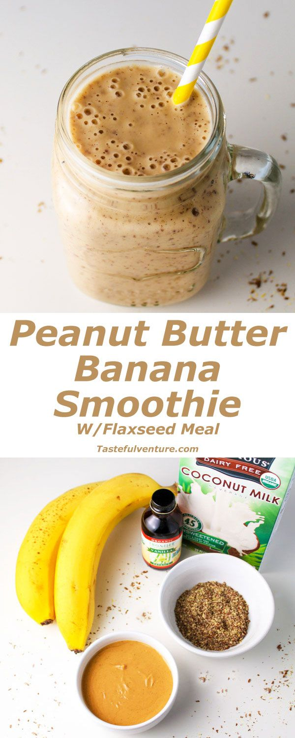 Peanut Butter Banana Smoothie (with Flaxseed Meal) - Tastefulventure #flaxseedmealrecipes