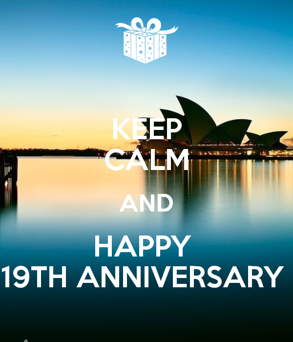 KEEP CALM AND HAPPY 19TH ANNIVERSARY Happy 19th