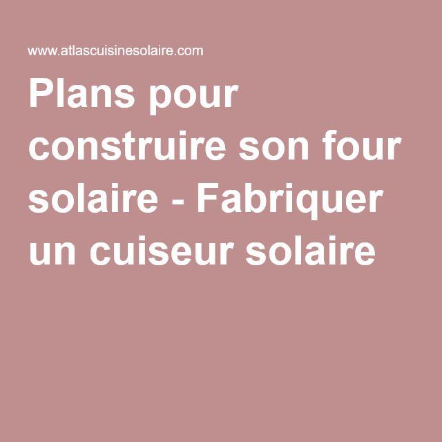 Plans pour construire son four solaire - Fabriquer un cuiseur