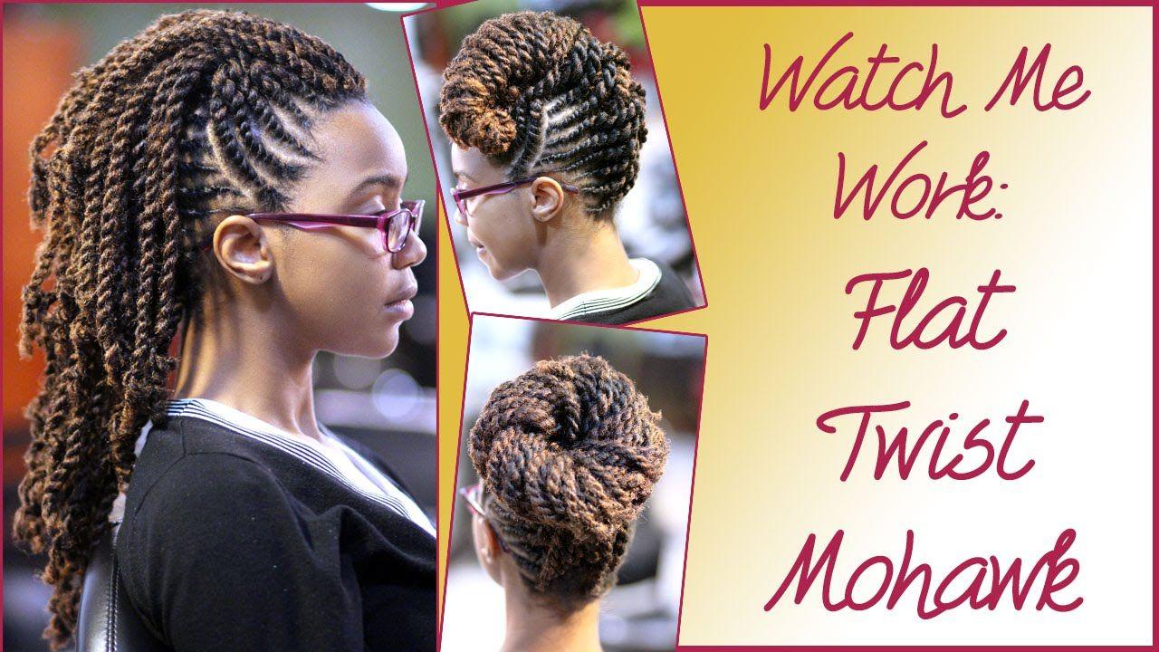 Watch me work flat twist mohawk by natural stylist zarah charm