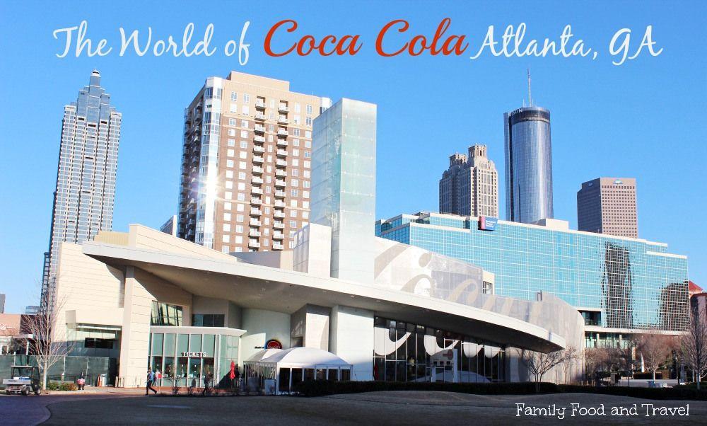 5 Reasons to Visit the World of Coca Cola Atlanta - Family Food And Travel