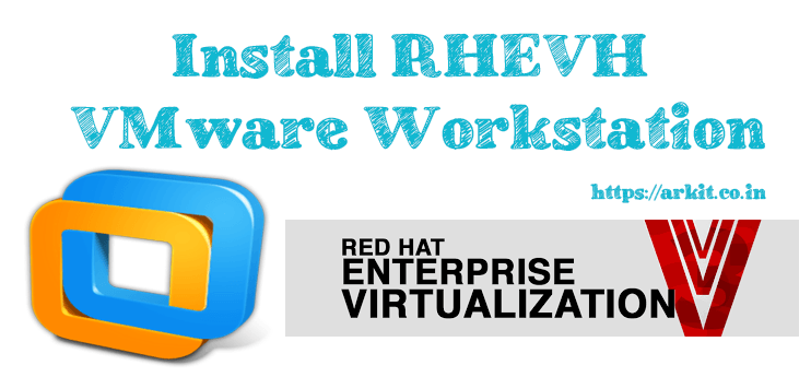 HowTo Install RHEVH VMware Workstation Home Lab Setup - Part