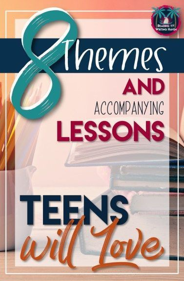 More Literary Themes And Relevant Lessons Teens Will Love