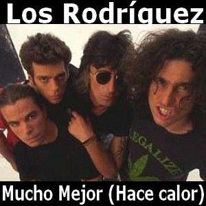 Acordes D Canciones: Los Rodriguez - Mucho Mejor (Hace calor)
