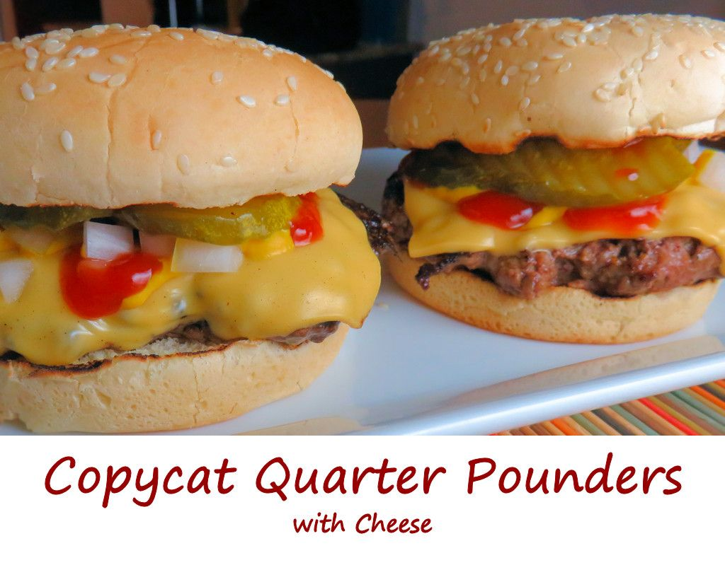 After making a copycat of the Arch Deluxe burger from McDonald's, I could not stop jonesin' for a good version of my all-time favorite fast-food burger, the Quarter Pounder with cheese. Simple but tasty. Sure, I might have cheated a bit and actually made a Third Pounder cheese burger, but hey, that just means I had more yumminess!