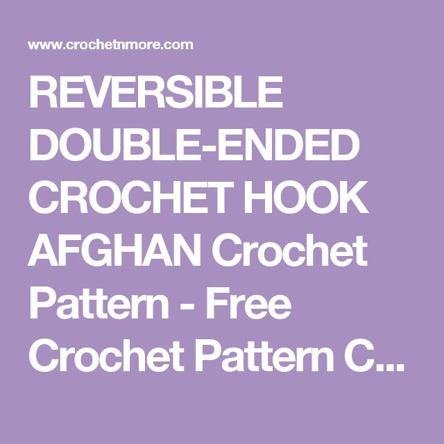 Reversible Double Ended Crochet Hook Afghan Crochet Pattern Free