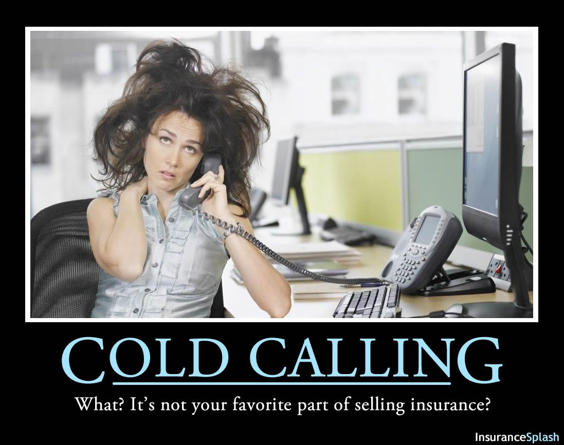 Cold Calling, Itu0027s Every Insurance Agentu0027s Favorite Activity