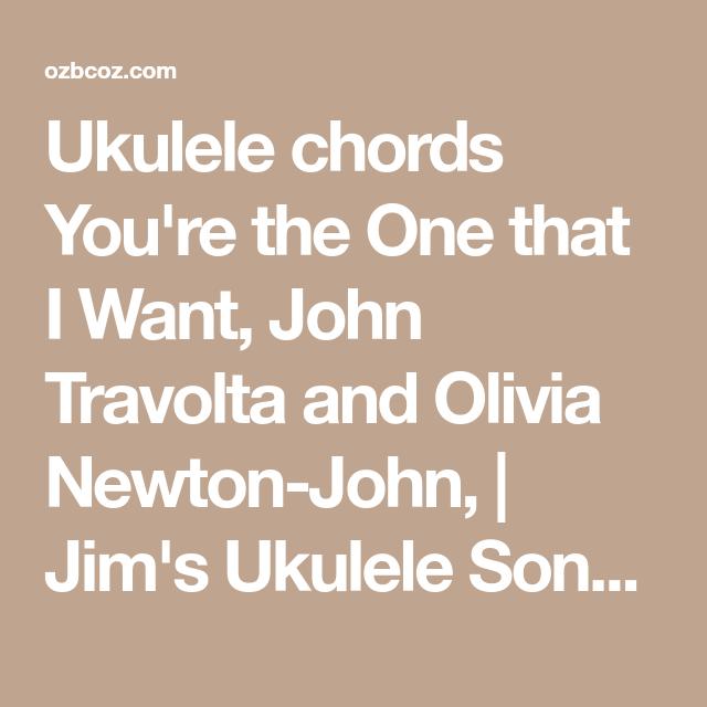 Ukulele Chords Youre The One That I Want John Travolta And Olivia
