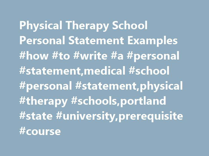 Physical Therapy School Personal Statement Examples #how #to - personal statement for medical school