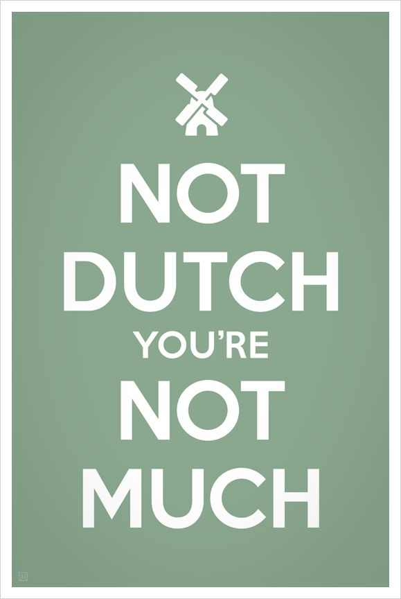 If You Re Not Dutch You Re Not Much Tulip Time Holland Michigan
