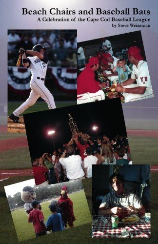 Beach Chairs And Baseball Bats A Celebration Of The Cape Cod Baseball League By Steve Weissman Http Www Amazon Com Dp Baseball League Baseball Team Coaching