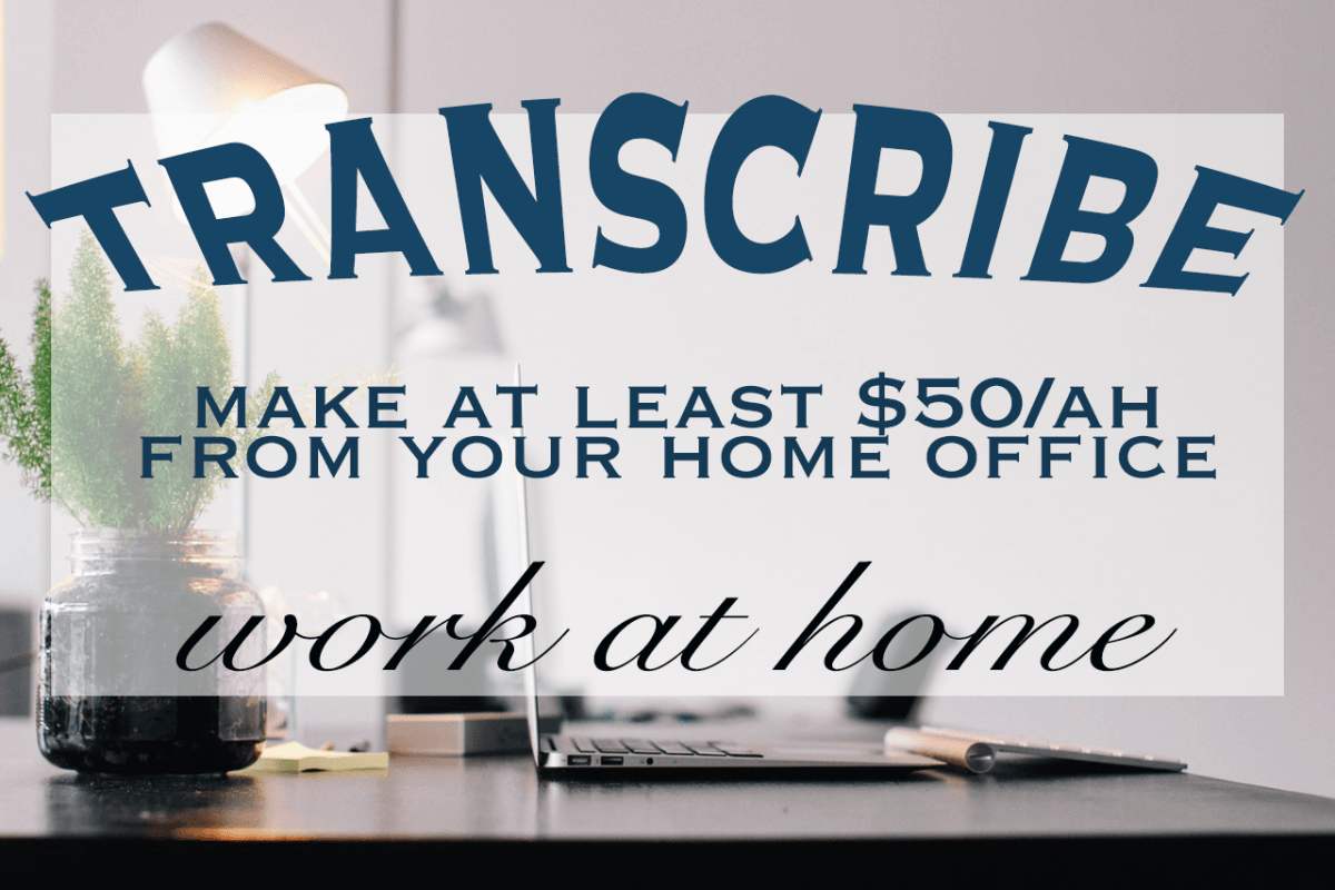 5 Work at Home Transcription Companies that Pay at Least $50/ahour