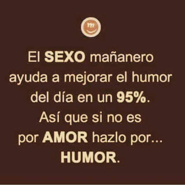 Sexo Mananero Romantic Pinterest El Humor Amor And Frases