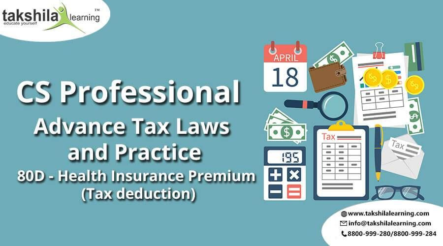 Advance Tax Laws And Practice 80d Health Insurance Premium Best Health Insurance Health Insurance Tax Deductions