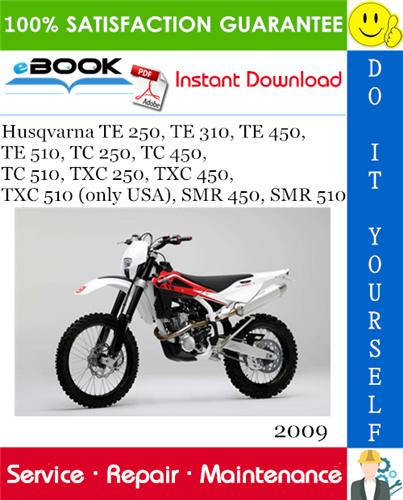 2009 Husqvarna Te 250 Te 310 Te 450 Te 510 Tc 250 Tc 450 Tc 510 Txc 250 Txc 450 Txc 510 Only Usa Smr 450 Smr 510 M Repair Manuals Husqvarna Repair