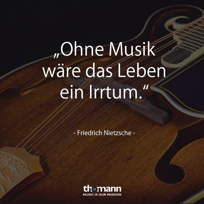 Ohne Musik Ware Das Leben Ein Irrtum Friedrich Nietzsche Musik Musikzitate Musik Spruche