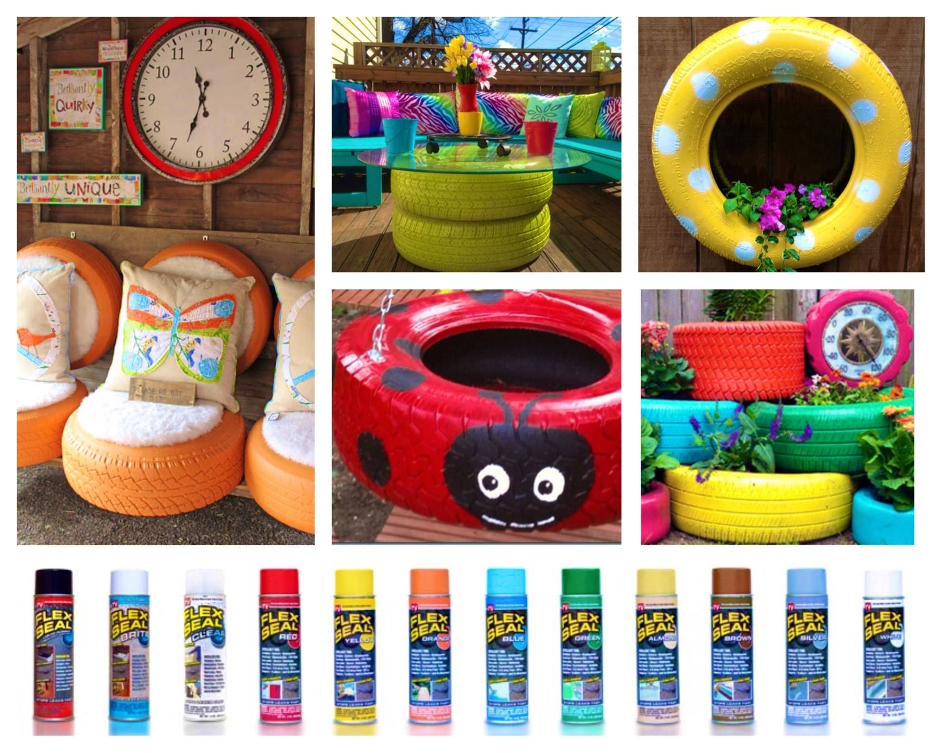 Up Cycle Those Old Tires Using Flex Seal COLORS. Planters, Chairs, Tables