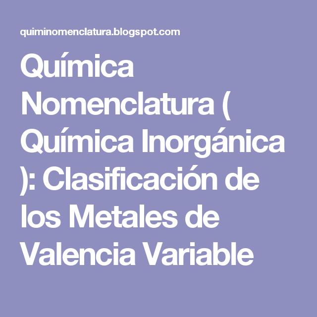 Qumica nomenclatura qumica inorgnica clasificacin de los qumica nomenclatura qumica inorgnica clasificacin de los metales de valencia variable urtaz Images