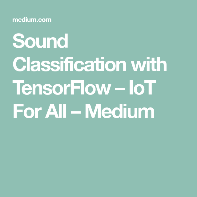 Sound Classification with TensorFlow | Machine Learning