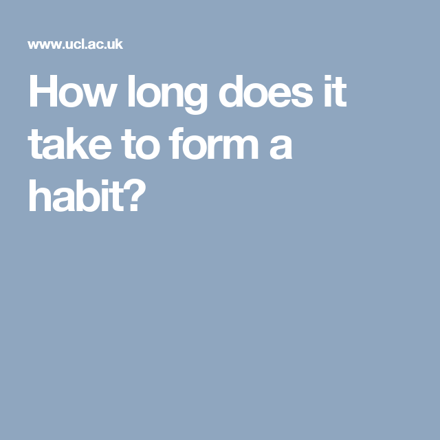 How long does it take to form a habit?   Molly B Weaver ...