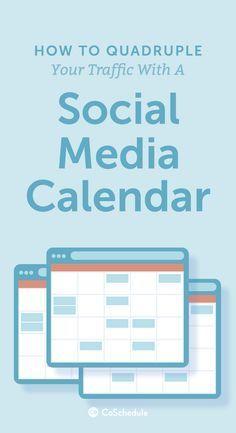 How To Quadruple Traffic With A Social Media Calendar  Social