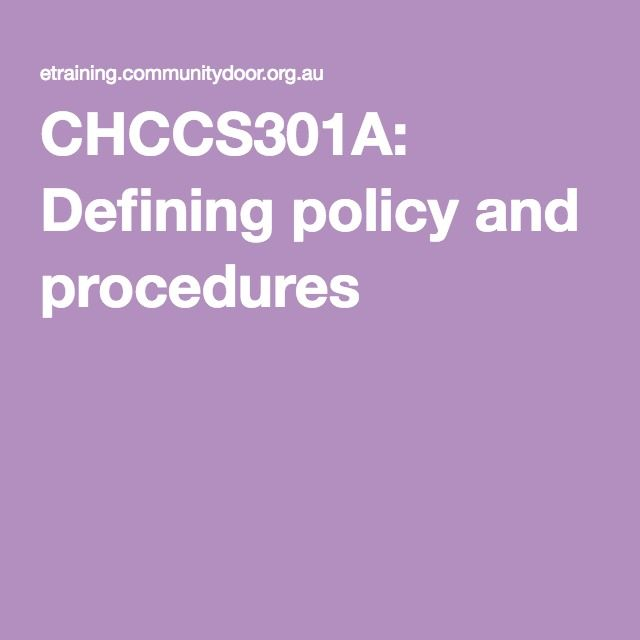 CHCCS301A: Defining policy and procedures