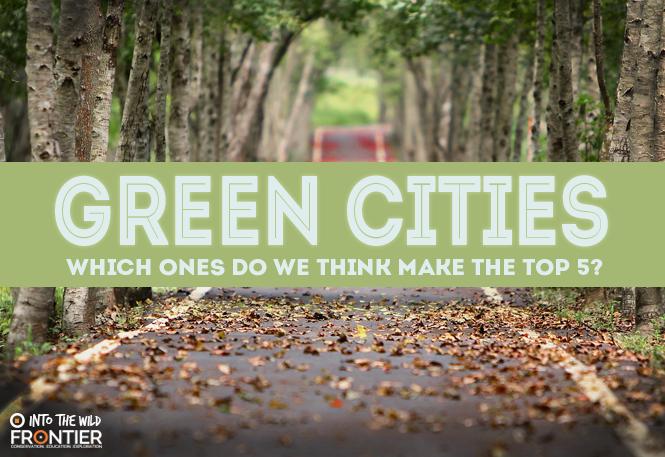 5 greenest cities in the world frontiergap blog gap year 5 greenest cities in the world frontiergap blogontiergap sciox Images