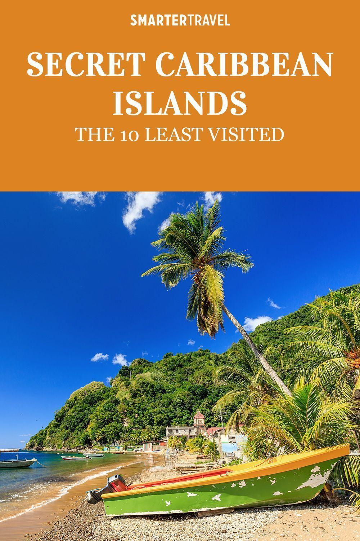 Secret Caribbean Islands The 10 Least Visited Caribbean Islands Caribbean Travel Caribbean