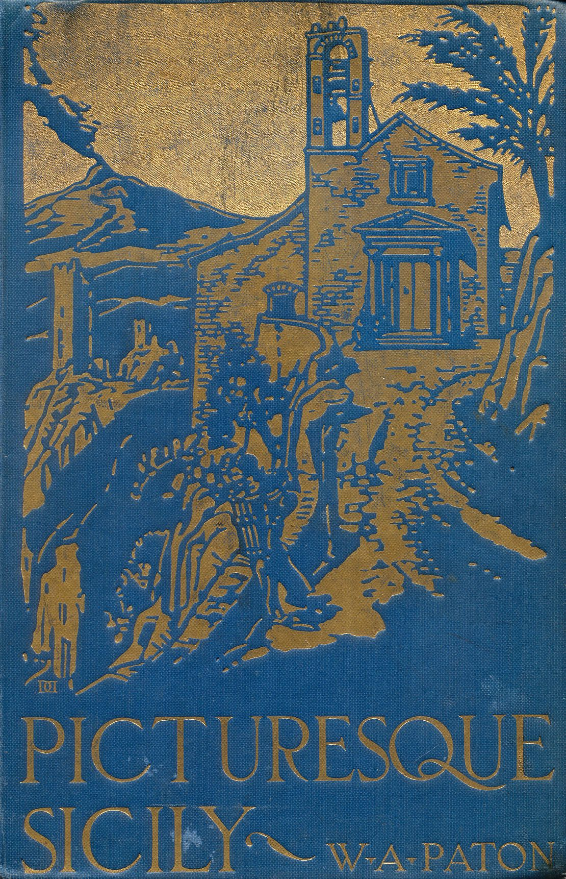 'Picturesque Sicily' by W.A. (William Agnew) Paton. Harper, New York, c 1897
